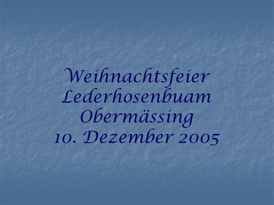 Weihnachtsfeier Lederhosenbuam Obermässing 10. Dezember 2005