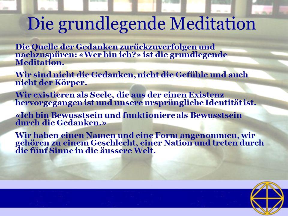 Die grundlegende Meditation