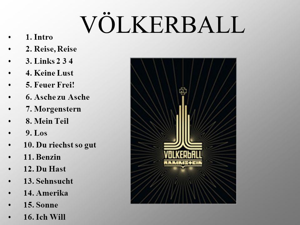 VÖLKERBALL 1. Intro 2. Reise, Reise 3. Links 2 3 4 4. Keine Lust