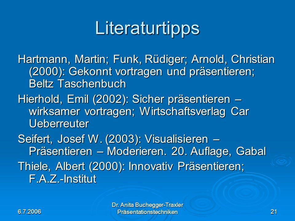 Literaturtipps Hartmann, Martin; Funk, Rüdiger; Arnold, Christian (2000): Gekonnt vortragen und präsentieren; Beltz Taschenbuch.