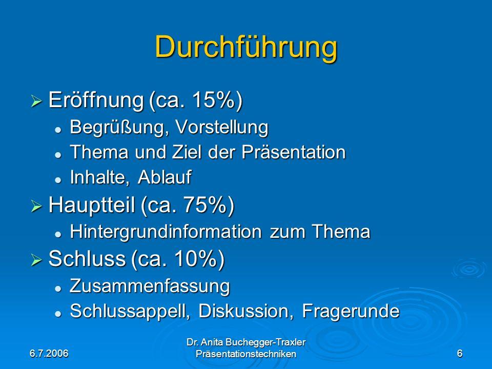Durchführung Eröffnung (ca. 15%) Hauptteil (ca. 75%) Schluss (ca. 10%)