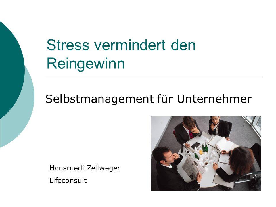 Stress vermindert den Reingewinn