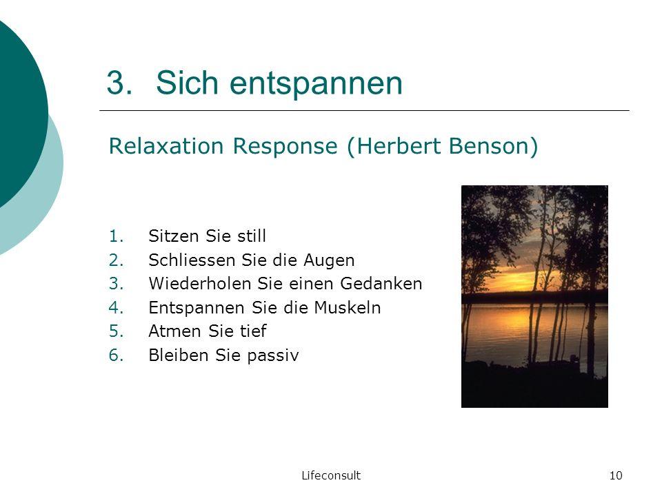 Sich entspannen Relaxation Response (Herbert Benson) Sitzen Sie still