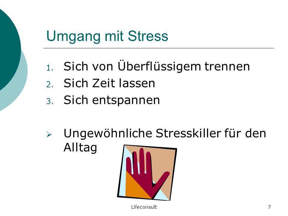 Umgang mit Stress Sich von Überflüssigem trennen Sich Zeit lassen