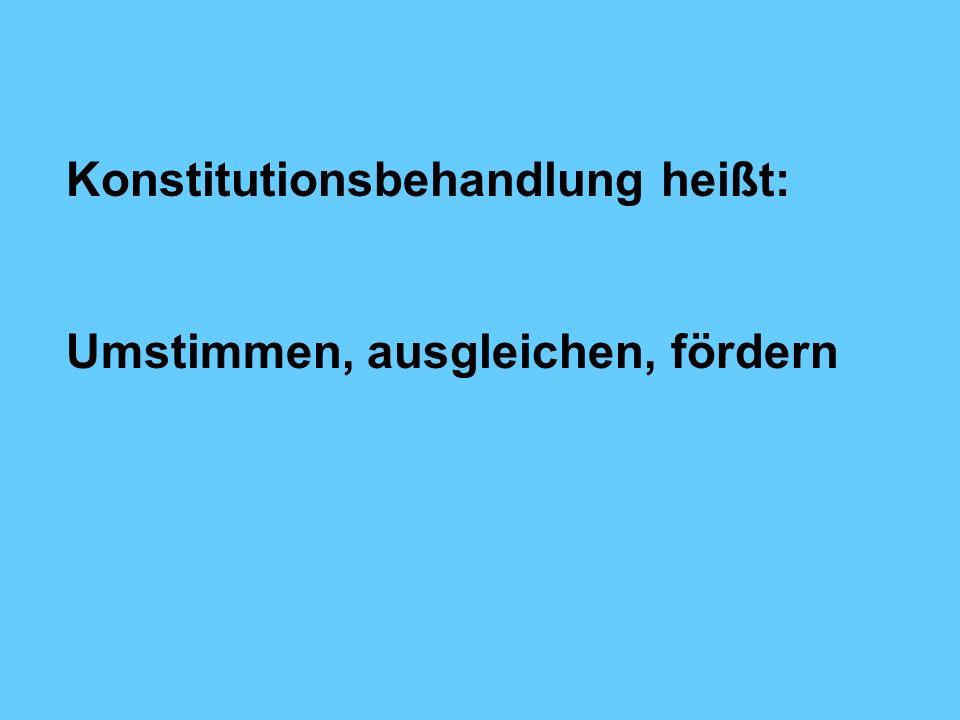 Konstitutionsbehandlung heißt: