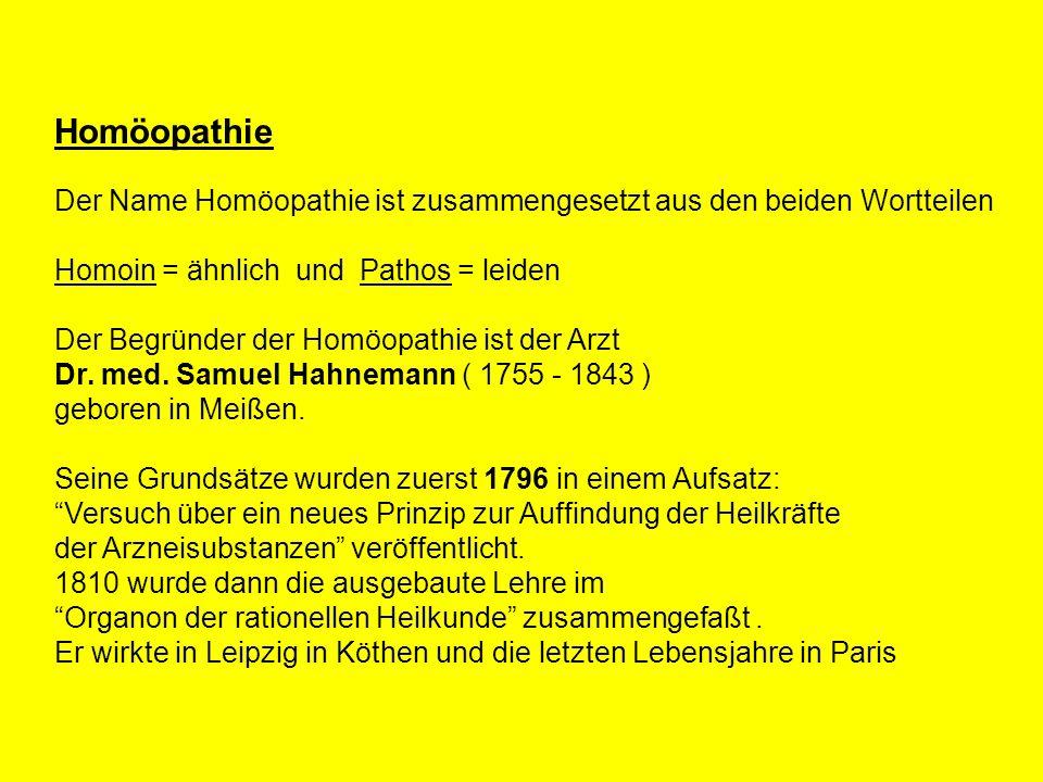 Homöopathie Der Name Homöopathie ist zusammengesetzt aus den beiden Wortteilen. Homoin = ähnlich und Pathos = leiden.