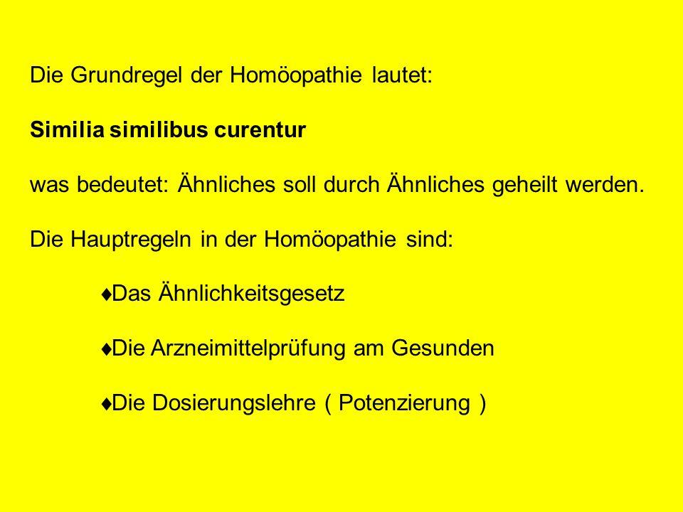 Die Grundregel der Homöopathie lautet: