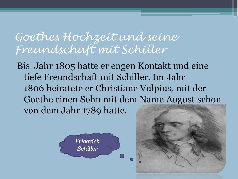 Goethes Hochzeit und seine Freundschaft mit Schiller