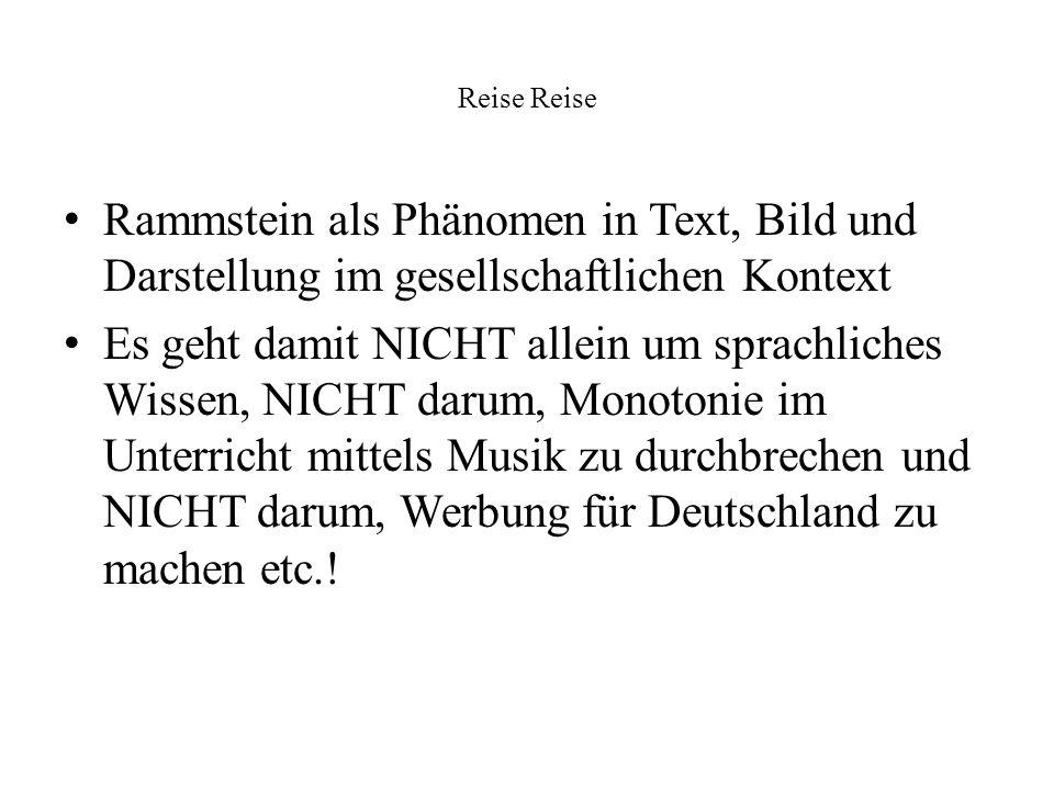 Reise Reise Rammstein als Phänomen in Text, Bild und Darstellung im gesellschaftlichen Kontext.