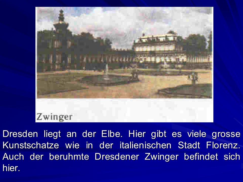Dresden liegt an der Elbe