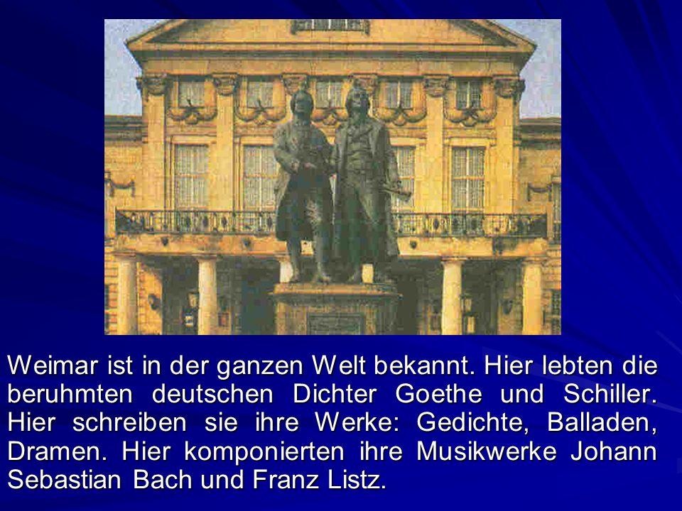 Weimar ist in der ganzen Welt bekannt
