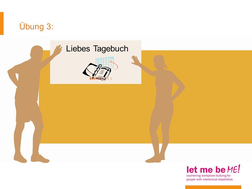Übung 3: Liebes Tagebuch Austeilen von Arbeitsblatt 4 Liebes Tagebuch