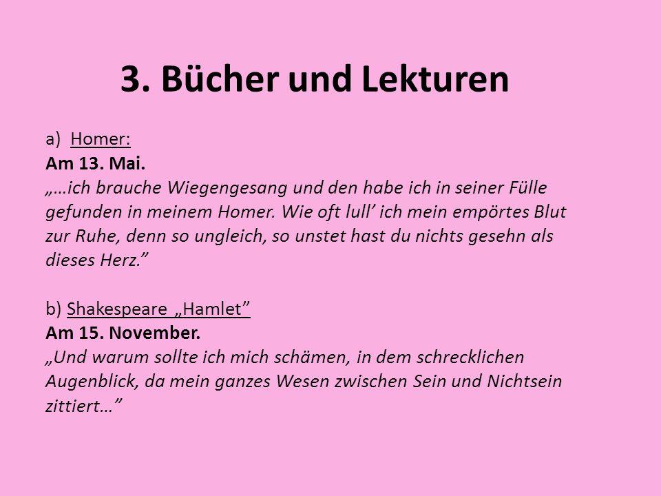 3. Bücher und Lekturen Homer: Am 13. Mai.