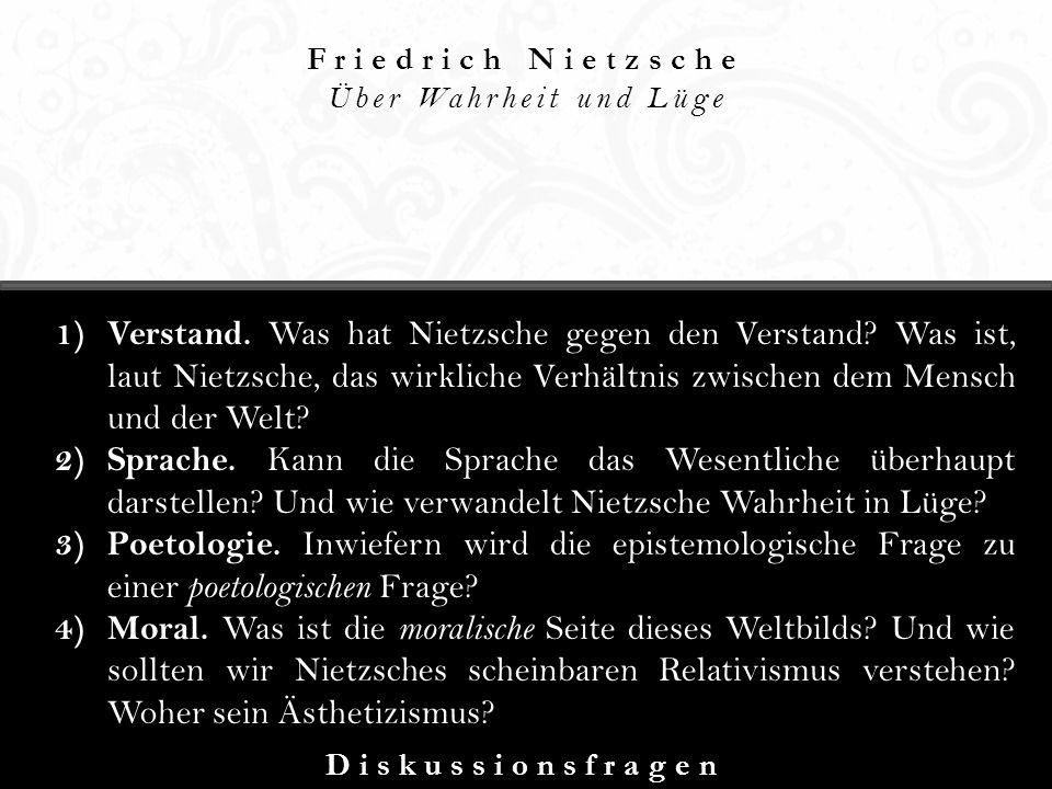 Friedrich Nietzsche Über Wahrheit und Lüge.