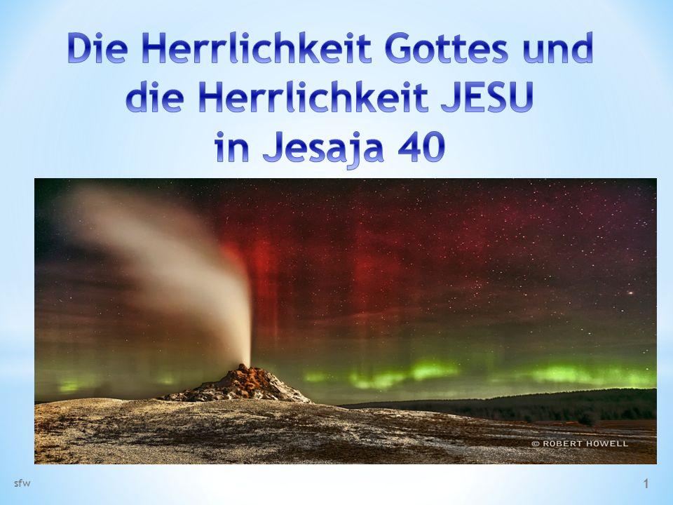 Die Herrlichkeit Gottes und die Herrlichkeit JESU in Jesaja 40
