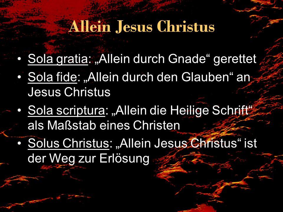 """Allein Jesus Christus Sola gratia: """"Allein durch Gnade gerettet"""