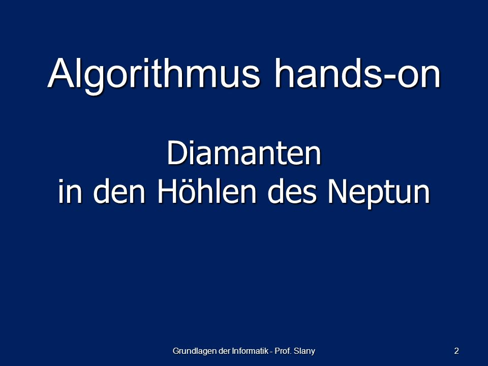 Algorithmus hands-on Diamanten in den Höhlen des Neptun