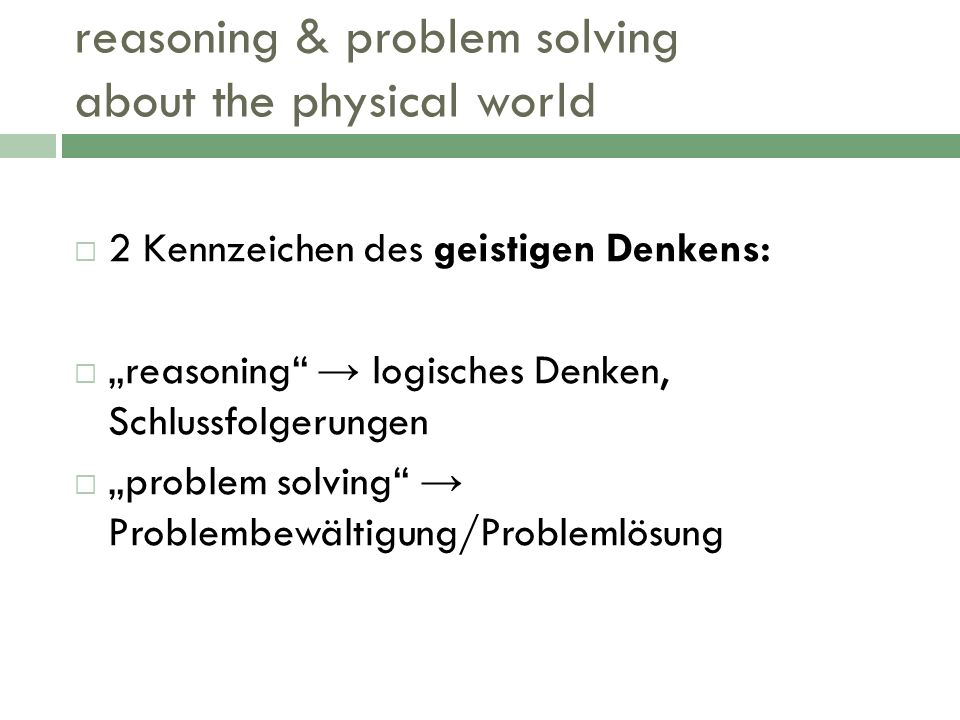 reasoning & problem solving about the physical world