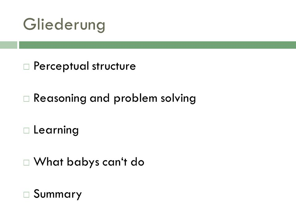 Gliederung Perceptual structure Reasoning and problem solving Learning