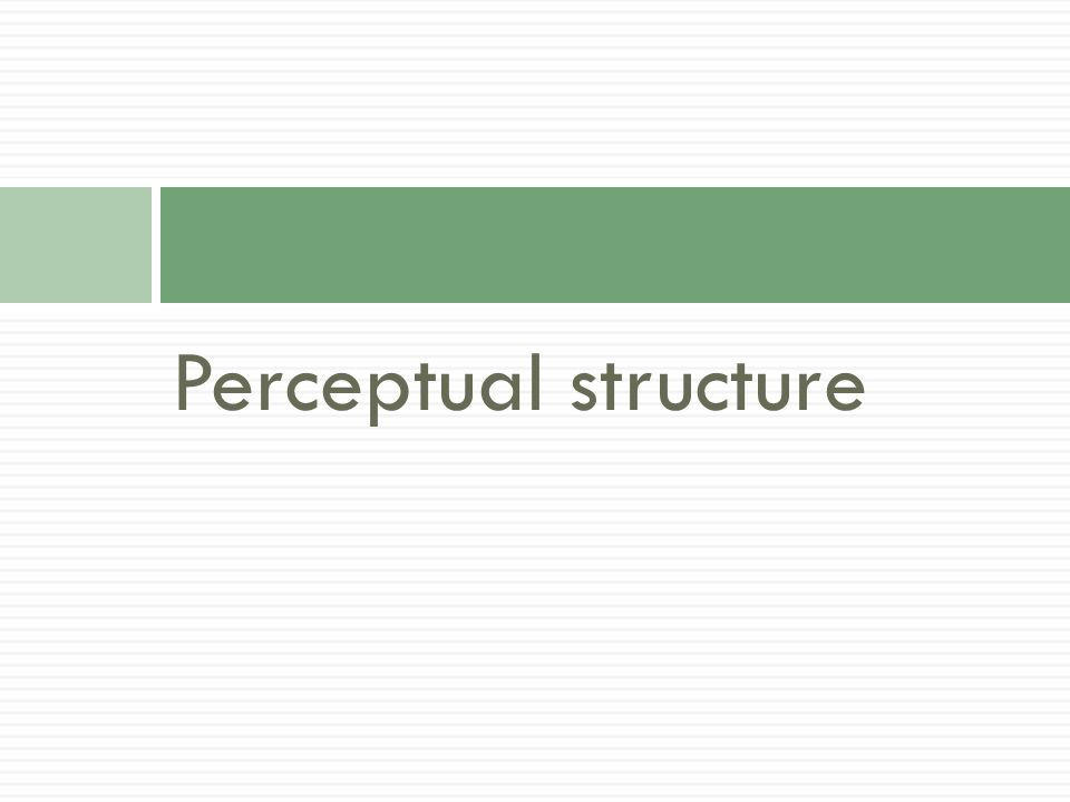 Perceptual structure