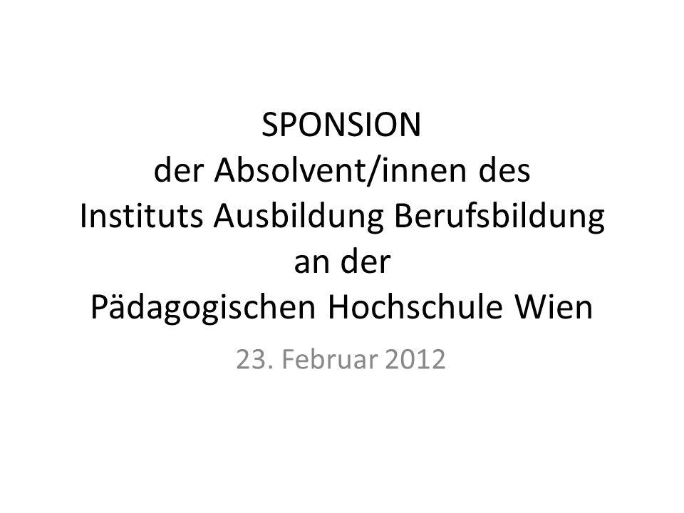 SPONSION der Absolvent/innen des Instituts Ausbildung Berufsbildung an der Pädagogischen Hochschule Wien