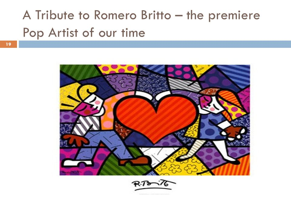 A Tribute to Romero Britto – the premiere Pop Artist of our time