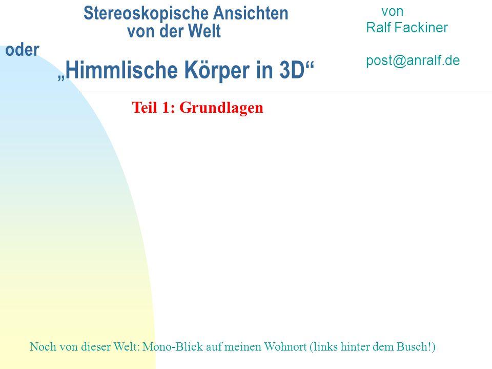 """Stereoskopische Ansichten von der Welt oder """"Himmlische Körper in 3D"""