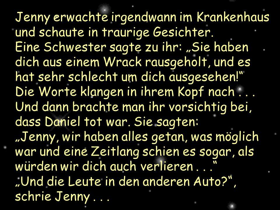 Jenny erwachte irgendwann im Krankenhaus und schaute in traurige Gesichter.