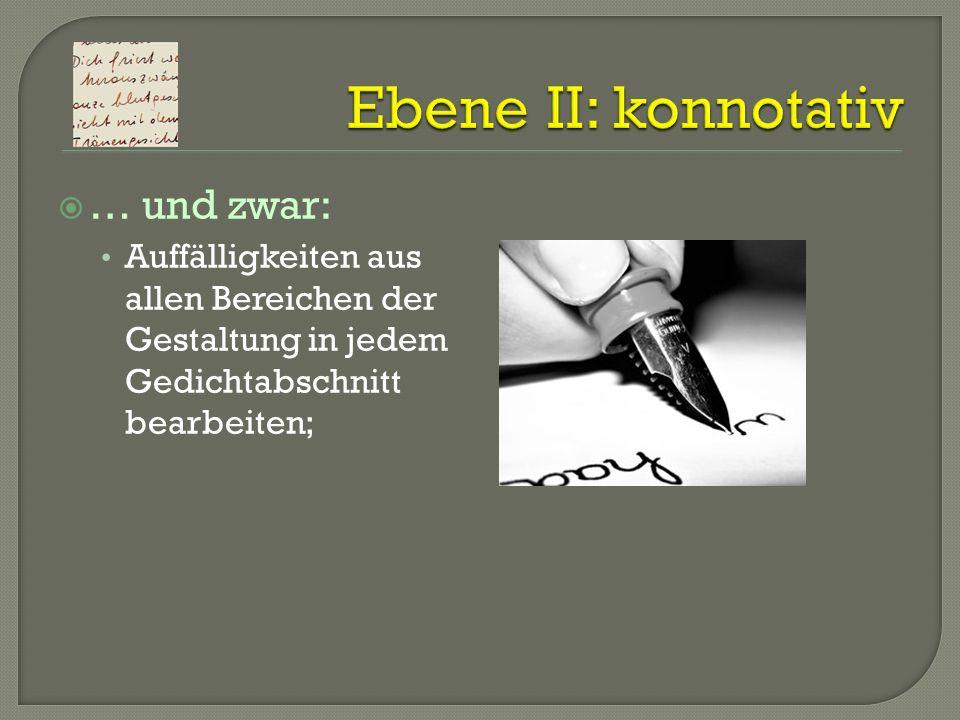 Ebene II: konnotativ … und zwar: