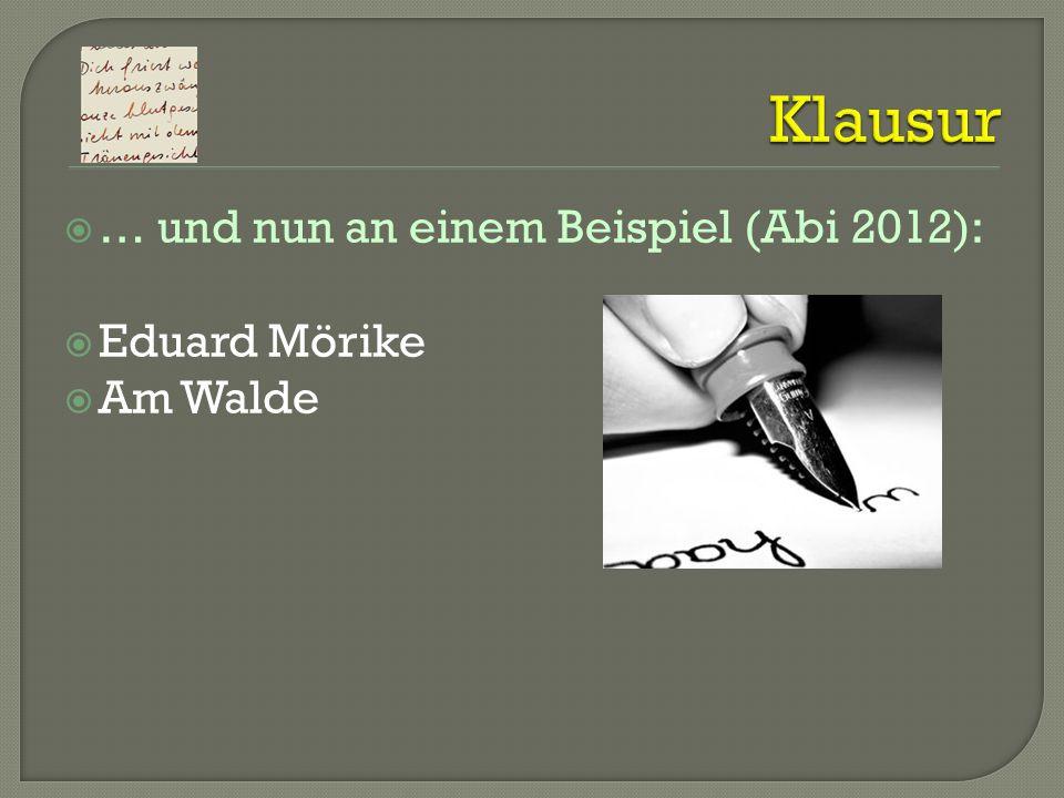Klausur … und nun an einem Beispiel (Abi 2012): Eduard Mörike Am Walde
