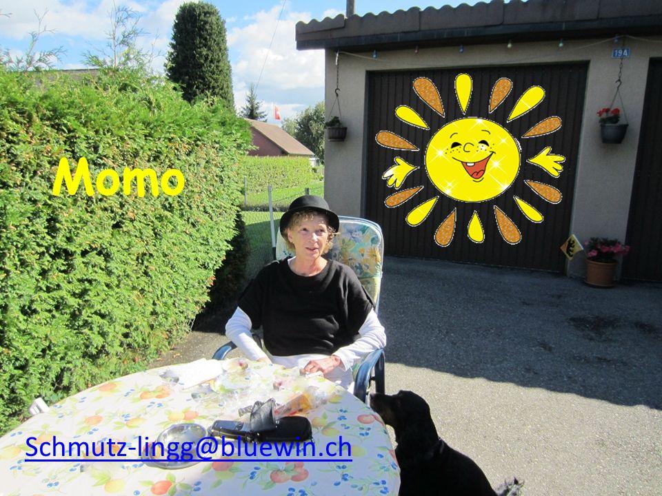 Momo Schmutz-lingg@bluewin.ch