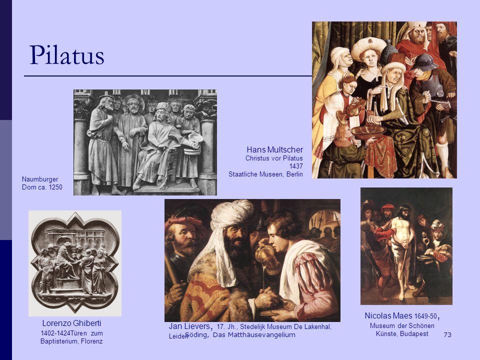 Pilatus Hans Multscher Christus vor Pilatus 1437 Staatliche Museen, Berlin. Naumburger Dom ca. 1250.