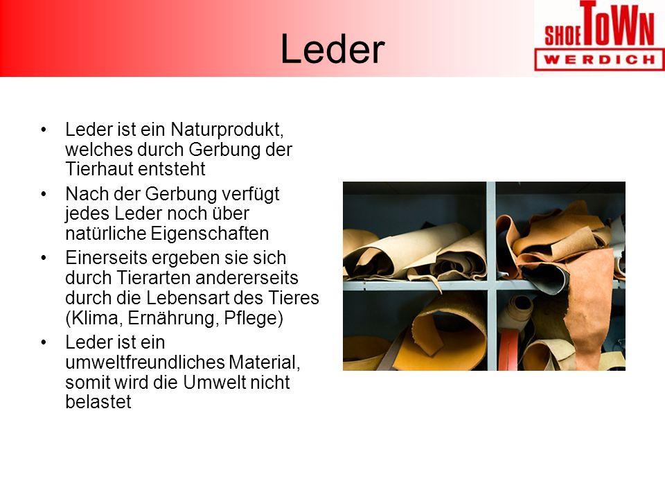 Leder Leder ist ein Naturprodukt, welches durch Gerbung der Tierhaut entsteht.