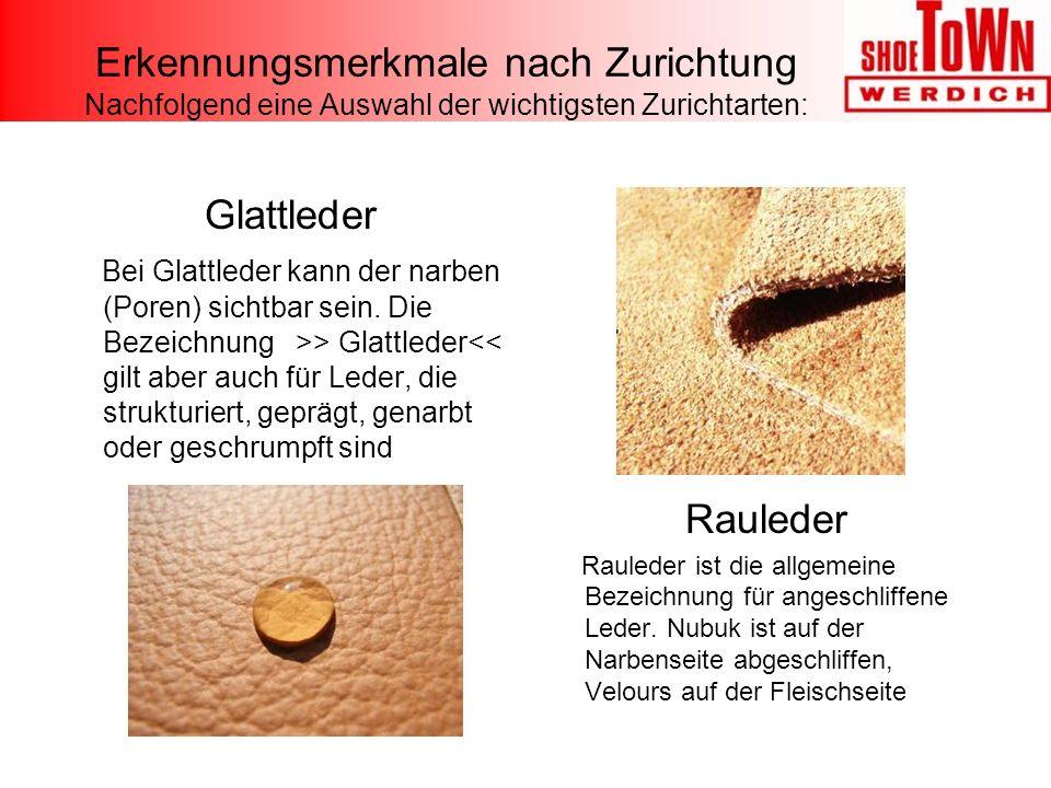 Erkennungsmerkmale nach Zurichtung Nachfolgend eine Auswahl der wichtigsten Zurichtarten: