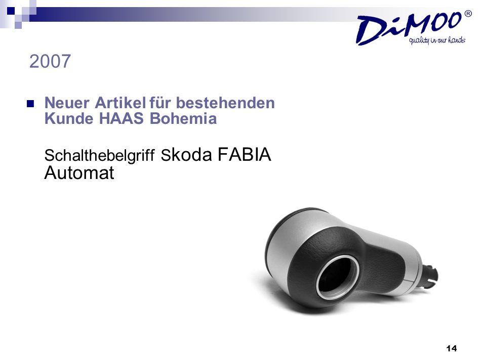 2007 Neuer Artikel für bestehenden Kunde HAAS Bohemia
