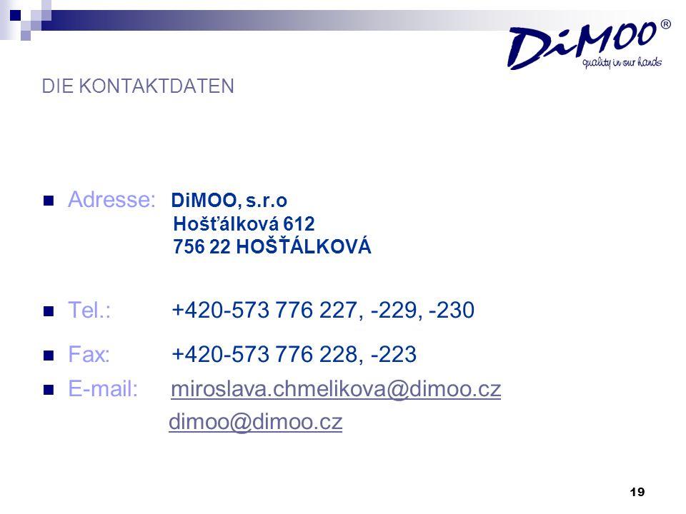 Adresse: DiMOO, s.r.o Hošťálková 612 756 22 HOŠŤÁLKOVÁ