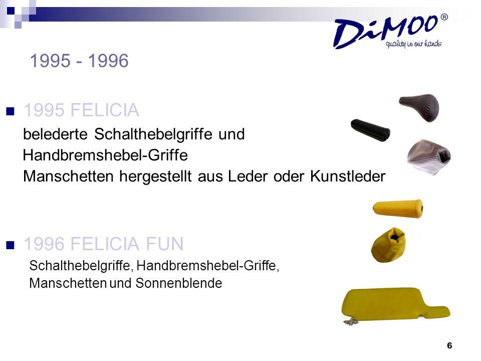 1995 - 19961995 FELICIA. belederte Schalthebelgriffe und. Handbremshebel-Griffe. Manschetten hergestellt aus Leder oder Kunstleder.