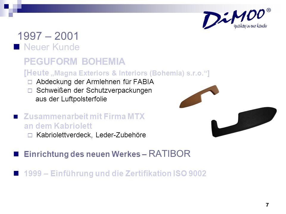 PEGUFORM BOHEMIA 1997 – 2001 Neuer Kunde