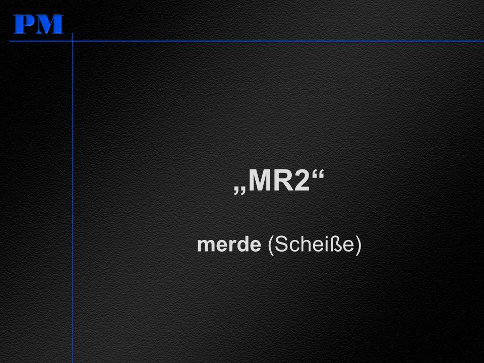 """""""MR2 merde (Scheiße) Der MR2 (Mazda) klingt für Franzosen wie merde (Scheiße)"""