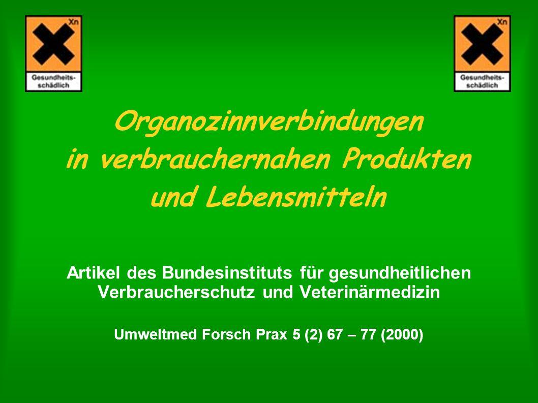 Organozinnverbindungen in verbrauchernahen Produkten und Lebensmitteln