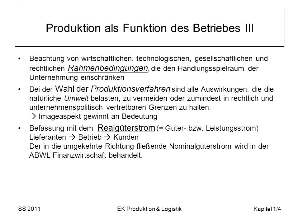 Produktion als Funktion des Betriebes III