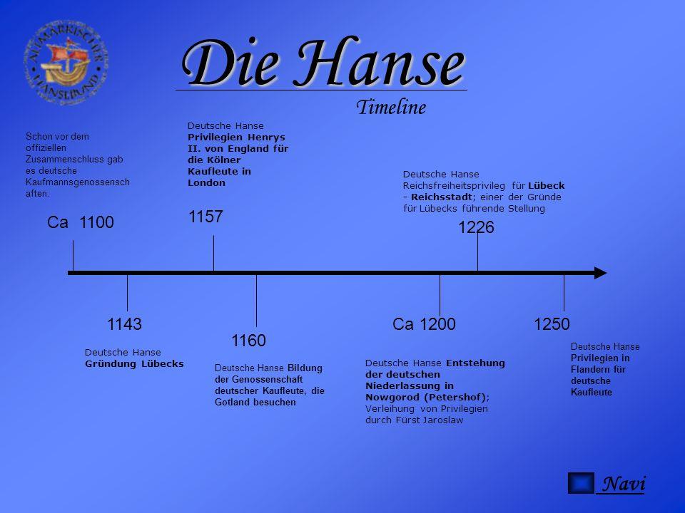 Die Hanse Timeline Navi 1157 Ca 1100 1226 1143 Ca 1200 1250 1160