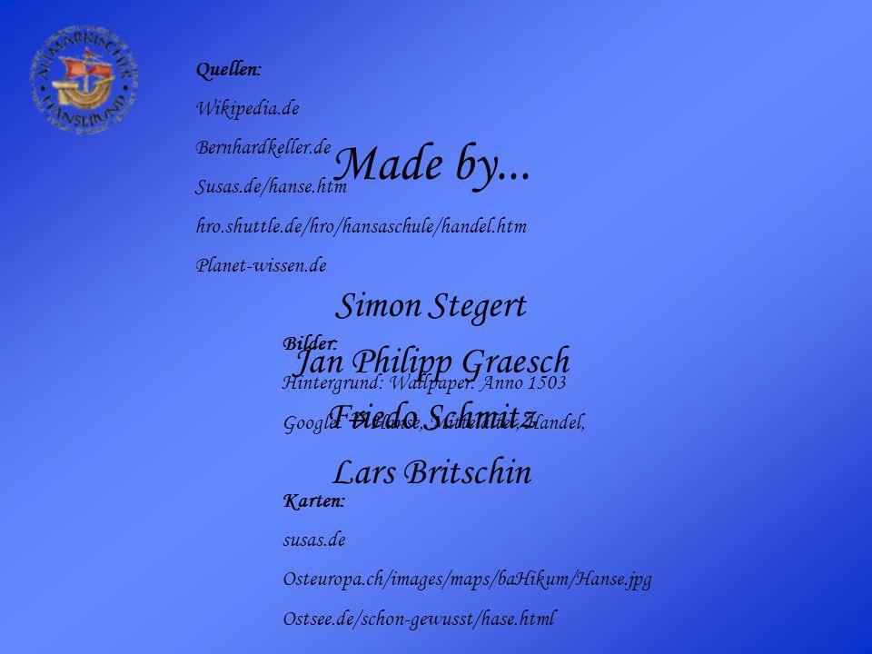 Made by... Simon Stegert Jan Philipp Graesch Friedo Schmitz