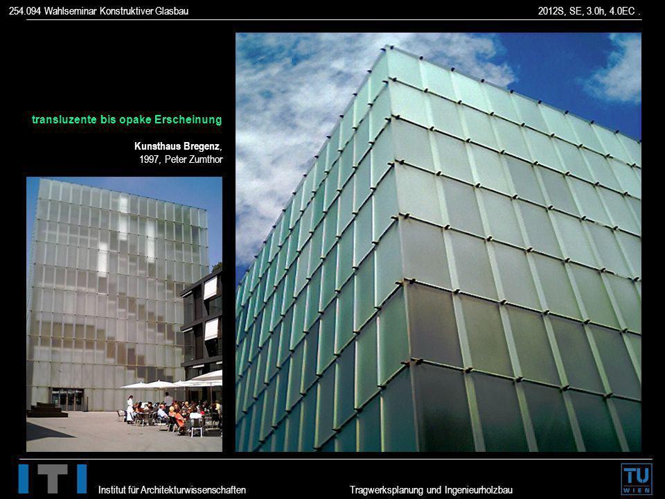 transluzente bis opake Erscheinung Kunsthaus Bregenz, 1997, Peter Zumthor