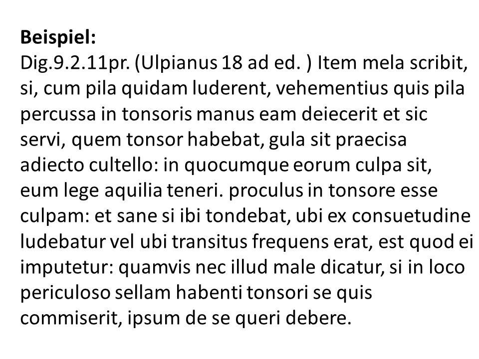 Beispiel: Dig. 9. 2. 11pr. (Ulpianus 18 ad ed