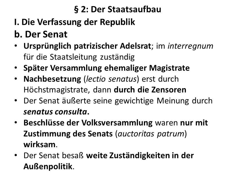 b. Der Senat § 2: Der Staatsaufbau I. Die Verfassung der Republik