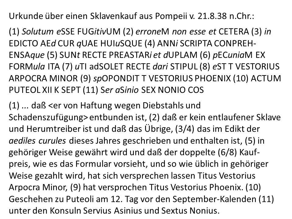 Urkunde über einen Sklavenkauf aus Pompeii v. 21.8.38 n.Chr.: