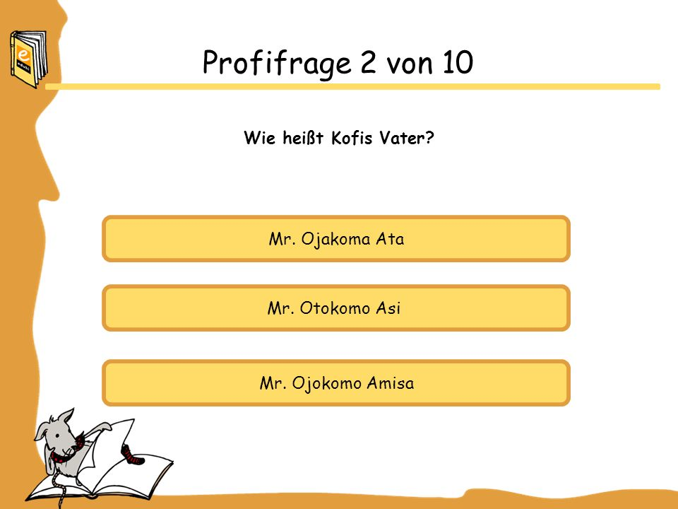 Profifrage 2 von 10 Wie heißt Kofis Vater Mr. Ojakoma Ata