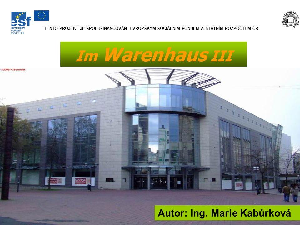 Im Warenhaus III Autor: Ing. Marie Kabůrková