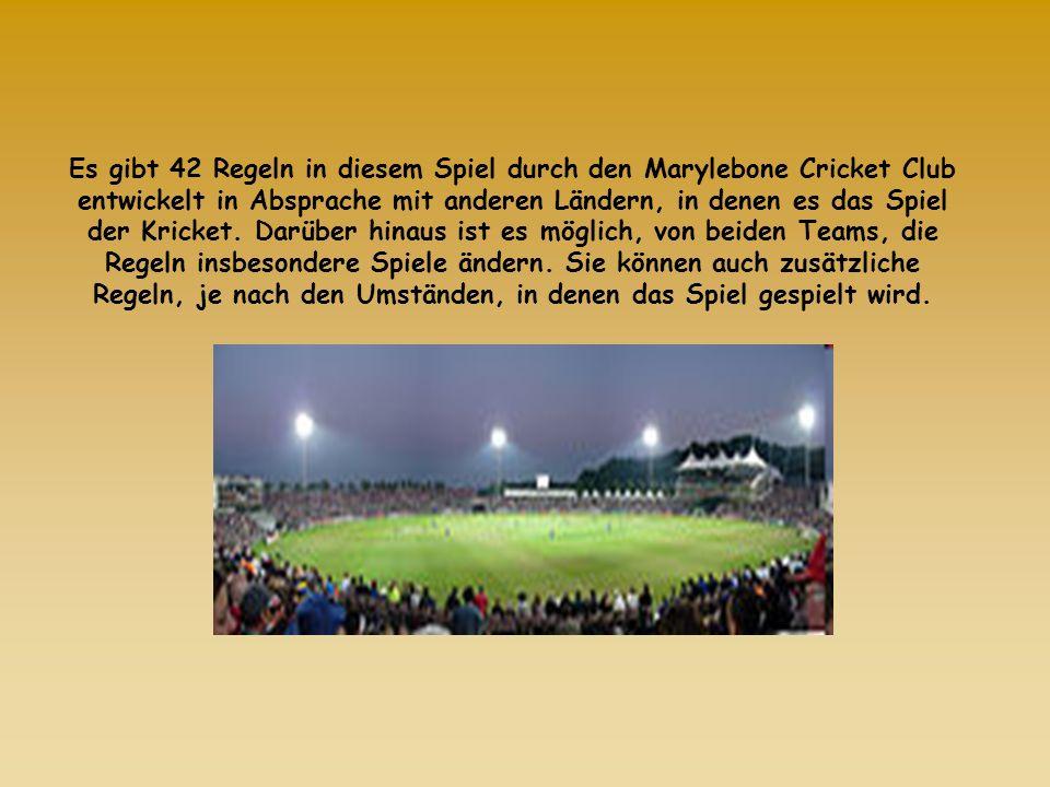 Es gibt 42 Regeln in diesem Spiel durch den Marylebone Cricket Club entwickelt in Absprache mit anderen Ländern, in denen es das Spiel der Kricket.